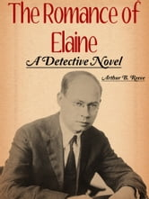 The Romance of Elaine ebook by Arthur B. Reeve