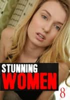 Stunning Women - A sexy photo book Volume 8 ebook by Candice Haughton