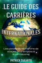 Le guide des carrières internationales ebook by Patrick Taranto