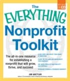 The Everything Nonprofit Toolkit ebook by Jim Goettler