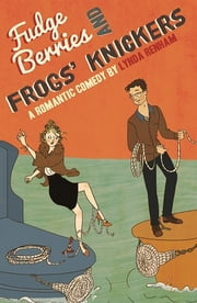 Fudge Berries and Frogs' Knickers (Comedy Romance) ebook by Lynda Renham