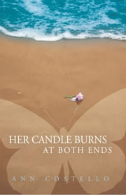 Her Candle Burns at Both Ends ebook by ann costello