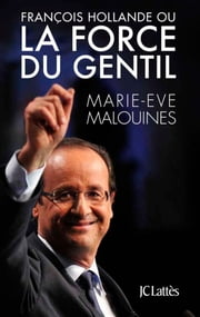 La force du gentil eBook by Marie-Eve Malouines
