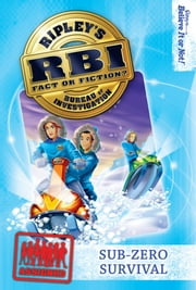 Ripley's RBI 06: Sub-zero Survival ebook by Ripley's Believe It Or Not!