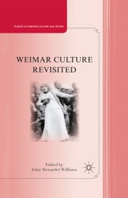 Weimar Culture Revisited ebook by J. Williams