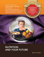 Nutrition and Your Future ebook by Kyle A. Crockett