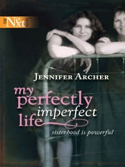 My Perfectly Imperfect Life ebook by Jennifer Archer