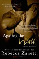 Against the Wall ebook by Rebecca Zanetti