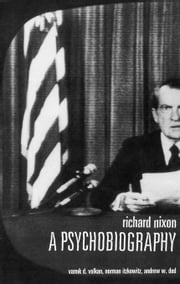Richard Nixon: A Psychobiography ebook by Volkan, Vamik D.