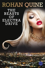 The Beasts of Electra Drive eBook by Rohan Quine