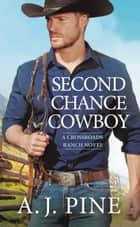 Second Chance Cowboy ebook by A.J. Pine