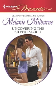 Uncovering the Silveri Secret ebook by Melanie Milburne