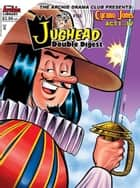 Jughead Double Digest #165 ebook by SCRIPT: Alex Simmons, George Gladir ART: (P)Fernando Ruiz, (I)Al Nickerson, (L)Jack Morelli, (C)Barry Grossman