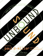 Sound Unbound - Sampling Digital Music and Culture ebook by Paul D. Miller