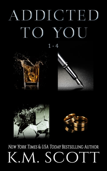 Addicted To You Box Set ebook by K.M. Scott