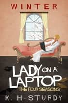 Lady on a laptop, winter ebook by