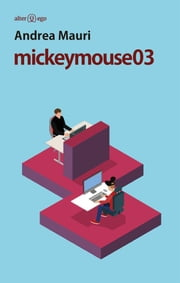 mickeymouse03 ebook by Andrea Mauri