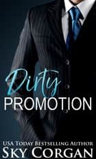 Dirty Promotion ebook by Sky Corgan