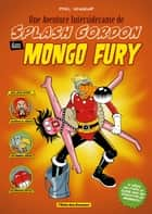 Une Aventure Intersidérante de Splash Gordon dans Mongo Fury ebook by Pixel Vengeur