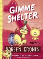 Gimme Shelter - Misadventures and Misinformation ebook by Doreen Cronin, Stephen Gilpin