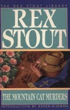 The Mountain Cat Murders - A Novel ebook by Rex Stout