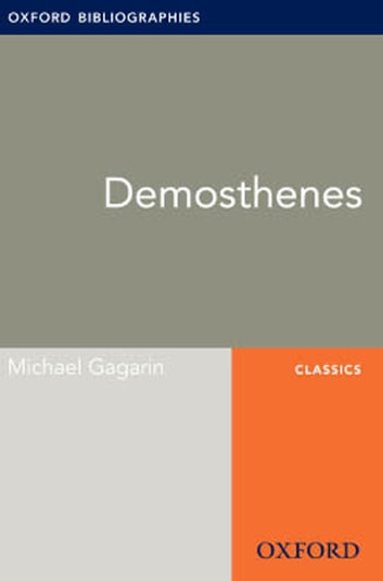 Demosthenes: Oxford Bibliographies Online Research Guide ebook by Michael Gagarin