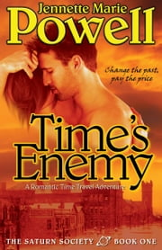 Time's Enemy - A Romantic Time Travel Adventure ebook by Jennette Marie Powell