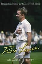Rod Laver - An autobiography ebook by Rod Laver