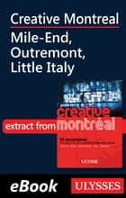 Creative Montreal - Mile-End, Outremont, Little Italy ebook by Jerome Delgado