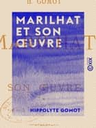 Marilhat et son oeuvre ebook by Hippolyte Gomot