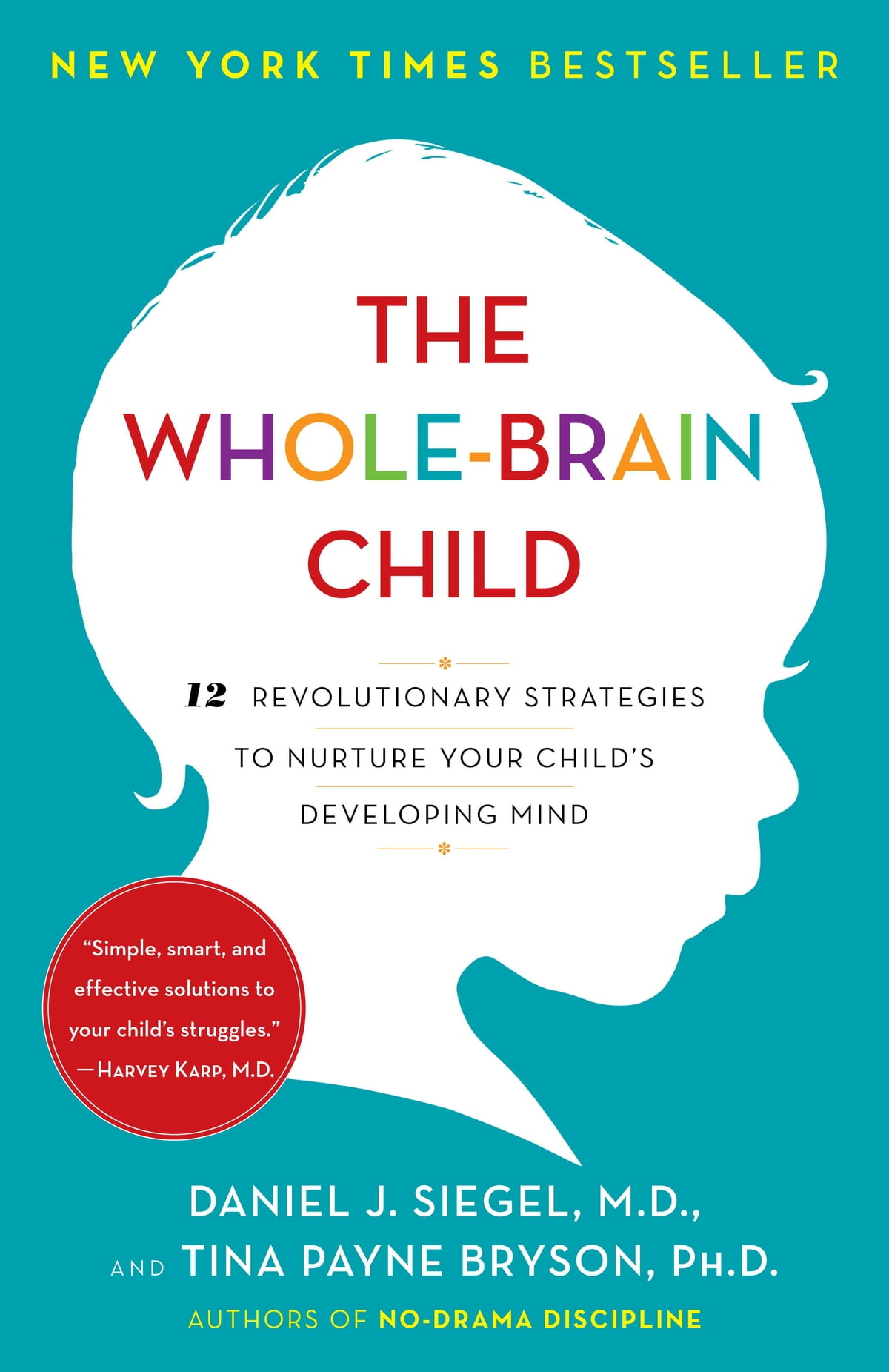 The Wholebrain Child  12 Revolutionary Strategies To Nurture Your Child's  Developing Mind Ebook