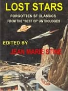 "Lost Stars - Forgotten Science Fiction From The Early ""Best Of"" Anthologies ebook by Jean Marie Stine"