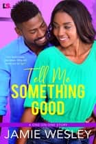 Tell Me Something Good ebook by