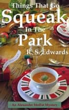Things That Go Squeak in the Park ebook by Scott Edwards