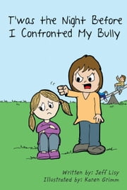 T'was the Night Before I Confronted My Bully ebook by Lisy, Jeff