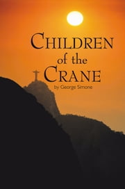 Children of the Crane ebook by George Simone