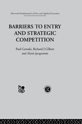 Barriers to Entry and Strategic Competition ebook by P. Gilbert Geroski,A. Jacquemin