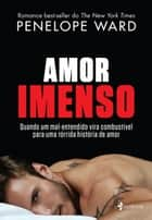 Amor Imenso ebook by Penelope Ward