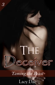 The Deceiver - The Beauty and the Beast ebook by Lacy Dae