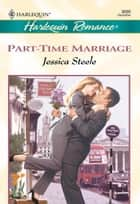 Part-Time Marriage ebook by Jessica Steele