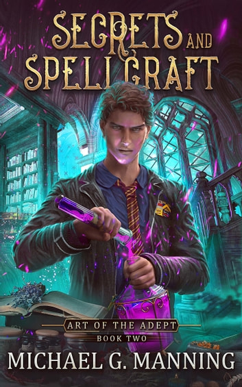 Secrets and Spellcraft ebook by Michael G. Manning