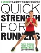 Quick Strength for Runners - 8 Weeks to a Better Runner's Body ebook by