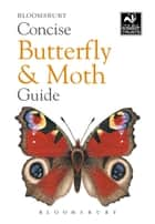 Concise Butterfly and Moth Guide ebook by Bloomsbury