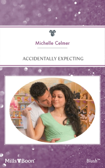 Accidentally Expecting ebook by Michelle Celmer
