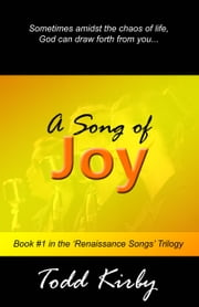 A Song of Joy ebook by Todd Kirby