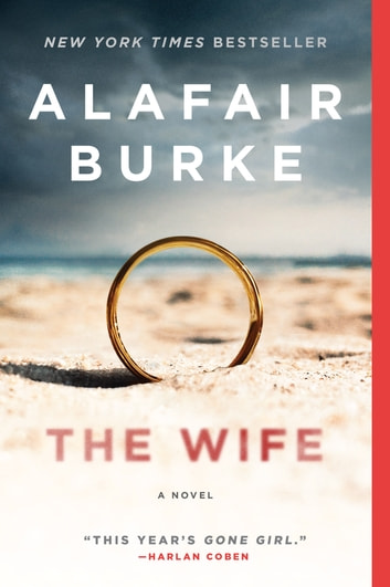The Wife - A Novel of Psychological Suspense ebook by Alafair Burke