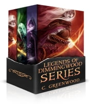 Legends of Dimmingwood Series: Books 1-3 ebook by C. Greenwood