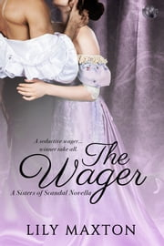 The Wager ebook by Lily Maxton