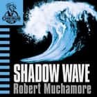 Shadow Wave - Book 12 audiobook by Robert Muchamore