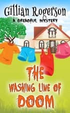 The Washing Line Of Doom - A Dreadful Mystery, #2 ebook by Gillian Rogerson